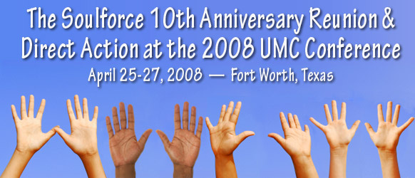 The Soulforce 10th Anniversary Reunion and Direct Action at the 2008 General Conference of the United Methodist Church